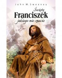 Święty Franciszek jakiego nie znacie