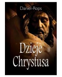 Daniel-Rops, Dzieje Chrystusa