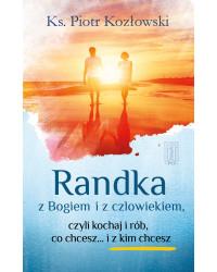 Ks. Piotr Kozłowski, Randka...