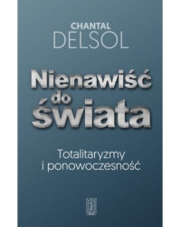 Chantal Delsol, Nienawiść...