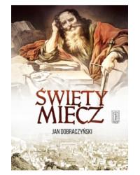 Jan Dobraczyński, Święty miecz