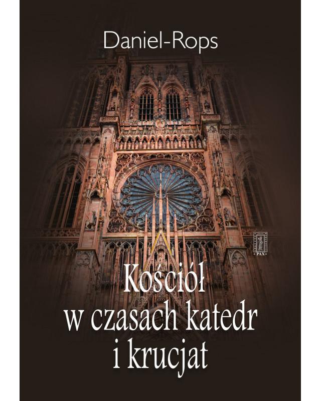 Kościół w czasach katedr i krucjat