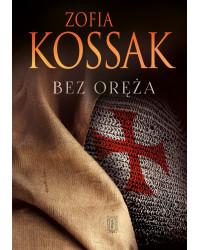 Zofia Kossak, Bez oręża