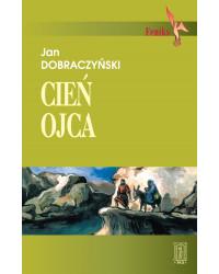 Jan Dobraczyński, Cień Ojca