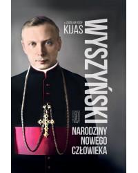 Wyszyński. Narodziny nowego...