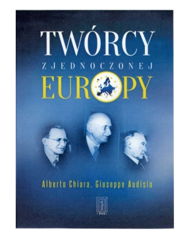 Twórcy zjednoczonej Europy