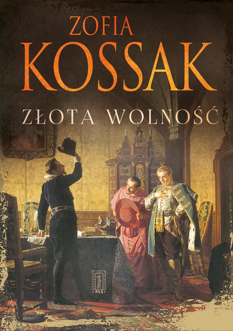 Zofia Kossak, Złota wolność