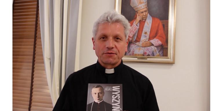 """Ojciec Zdzisław Kijas opowiada o swojej książce """"Wyszyński - narodziny nowego człowieka""""! [wideo]"""